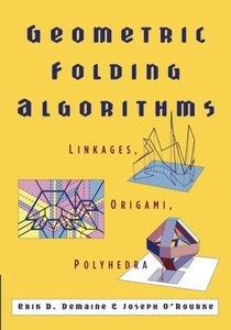 Geometric Folding Algorithms: Linkages, Origami, Polyhedra (Paperback)