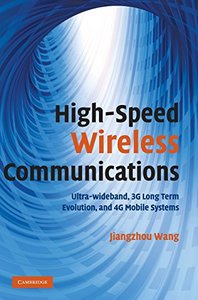 High-Speed Wireless Communications: Ultra-wideband, 3G Long Term Evolution, and 4G Mobile Systems (Hardcover)