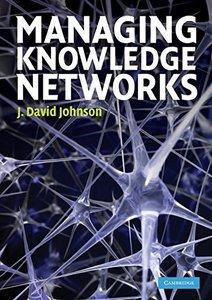 Managing Knowledge Networks (Paperback)