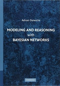 Modeling and Reasoning with Bayesian Networks (Hardcover)