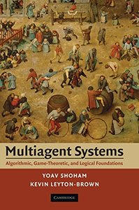 Multiagent Systems: Algorithmic, Game-Theoretic, and Logical Foundations (Hardcover)-cover