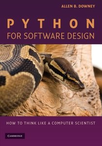Python for Software Design: How to Think Like a Computer Scientist (Paperback)