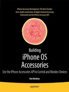 Building iPhone OS Accessories: Use the iPhone Accessories API to Control and Monitor Devices (Paperback)-cover