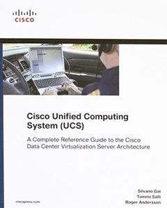 Cisco Unified Computing System (UCS): A Complete Reference Guide to the Cisco Data Center Virtualization Server Architecture (Paperback)-cover