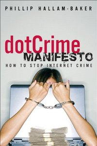 The dotCrime Manifesto: How to Stop Internet CrimePaperback)-cover