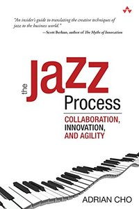 The Jazz Process: Collaboration, Innovation, and Agility (Paperback)-cover