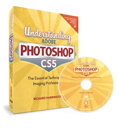 Understanding Adobe Photoshop CS5: The Essential Techniques for Imaging Professionals (Paperback)-cover