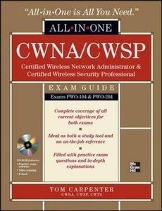 CWNA Certified Wireless Network Administrator & CWSP Certified Wireless Security Professional All-in-One Exam Guide (PW0-104 & PW0-204) (Hardcover)-cover