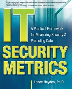 IT Security Metrics: A Practical Framework for Measuring Security & Protecting Data (Paperback)-cover