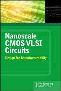 Nanoscale CMOS VLSI Circuits: Design for Manufacturability (Hardcover)-cover