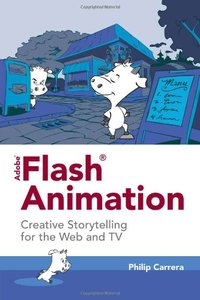 Adobe Flash Animation: Creative Storytelling for Web and TV (Paperback)-cover