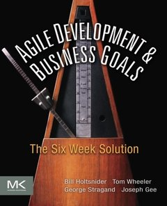 Agile Development & Business Goals: The Six Week Solution (Paperback)-cover