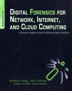 Digital Forensics for Network, Internet, and Cloud Computing: A Forensic Evidence Guide for Moving Targets and Data (Paperback)-cover