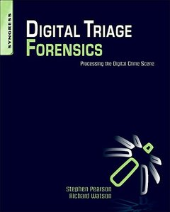 Digital Triage Forensics: Processing the Digital Crime Scene (Paperback)-cover