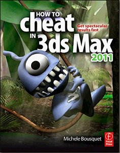 How to Cheat in 3ds Max 2011 : Get Spectacular Results Fast (Paperback)-cover