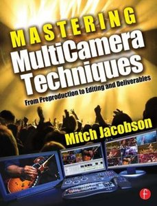 Mastering MultiCamera Techniques: From Preproduction to Editing and Deliverables (Paperback)-cover