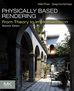 Physically Based Rendering : From Theory To Implementation, 2/e (Hardcover)-cover