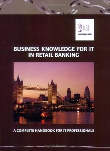 BUSINESS KNOWLEDGE FOR IT IN RETAIL BANKING (Bizle Professional) [Paperback]
