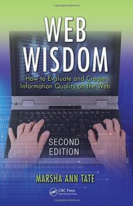Web Wisdom: How To Evaluate and Create Information Quality on the Web, 2/e (Paperback)-cover