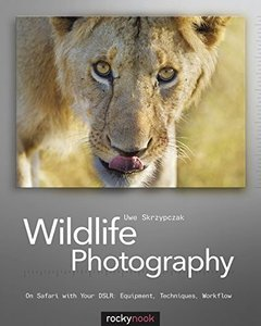 Wildlife Photography: On Safari with your DSLR: Equipment, Techniques, Workflow (Paperback)-cover