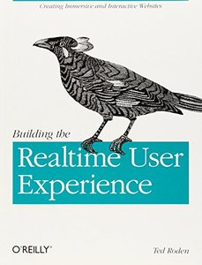 Building the Realtime User Experience: Creating Immersive and Interactive Websites (Paperback)