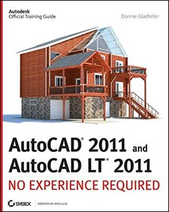 AutoCAD 2011 and AutoCAD LT 2011: No Experience Required (Paperback)-cover