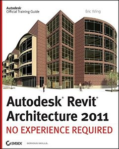 Autodesk Revit Architecture 2011: No Experience Required (paperback)-cover