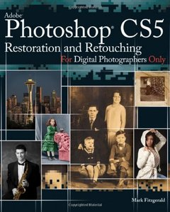 Photoshop CS5 Restoration and Retouching For Digital Photographers Only (Paperback)-cover