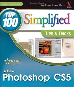 Photoshop CS5: Top 100 Simplified Tips and Tricks (Paperback)-cover
