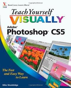 Teach Yourself VISUALLY Photoshop CS5 (Paperback)-cover