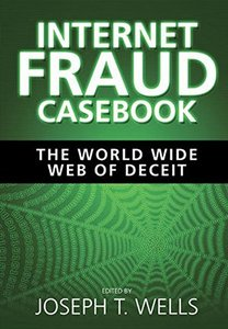 Internet Fraud Casebook: The World Wide Web of Deceit (Hardcover)-cover