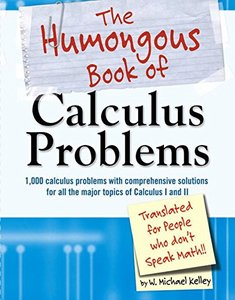 The Humongous Book of Calculus Problems: For People Who Don't Speak Math (Paperback)-cover