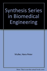 Synthesis Series in Biomedical Engineering 4 (Hardcover)