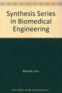 Synthesis Series in Biomedical Engineering 7 (Hardcover)