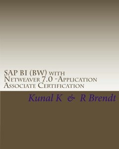 SAP BI (BW) with Netweaver 7.0 -Application Associate Certification: Exam Questions with Answers & Explanations (Volume 2) (Paperback)