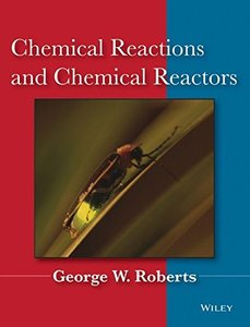 Chemical Reactions and Chemical Reactors (Hardcover)