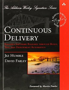 Continuous Delivery: Reliable Software Releases through Build, Test, and Deployment Automation (Hardcover)-cover