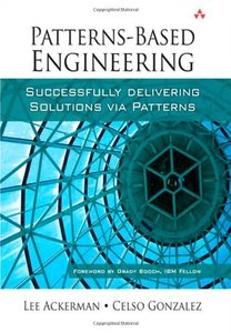 Patterns-Based Engineering: Successfully Delivering Solutions via Patterns (Hardcover)-cover