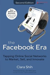 The Facebook Era: Tapping Online Social Networks to Market, Sell, and Innovate, 2/e (Paperback)-cover