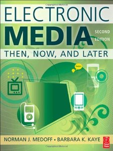 Electronic Media, 2/e : Then, Now, and Later (Paperback)-cover