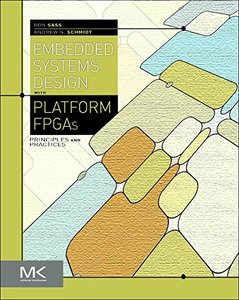 Embedded Systems Design with Platform FPGAs: Principles and Practices (Hardcover)-cover