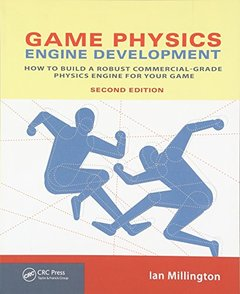 Game Physics Engine Development: How to Build a Robust Commercial-Grade Physics Engine for your Game-cover