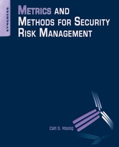 Metrics and Methods for Security Risk Management (Paperback)