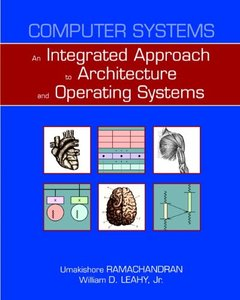 Computer Systems: An Integrated Approach to Architecture and Operating Systems (Hardcover)-cover