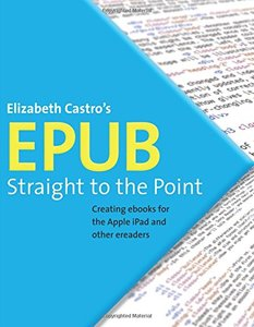 EPUB Straight to the Point: Creating ebooks for the Apple iPad and other ereaders (Paperback)-cover