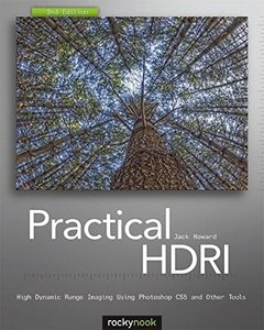 Practical HDRI, 2/e : High Dynamic Range Imaging Using Photoshop CS5 and Other Tools (Paperback)-cover