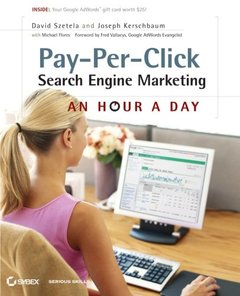 Pay-Per-Click Search Engine Marketing: An Hour a Day (Paperback)