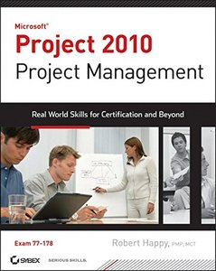 Project 2010 Project Management: Real World Skills for Certification and Beyond (Exam 77-178) (Paperback)-cover