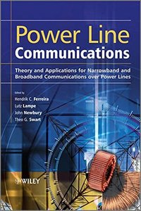 Power Line Communications: Theory and Applications for Narrowband and Broadband Communications over Power Lines (Hardcover)-cover