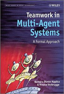 Teamwork in Multi-Agent Systems: A Formal Approach (Hardcover)-cover